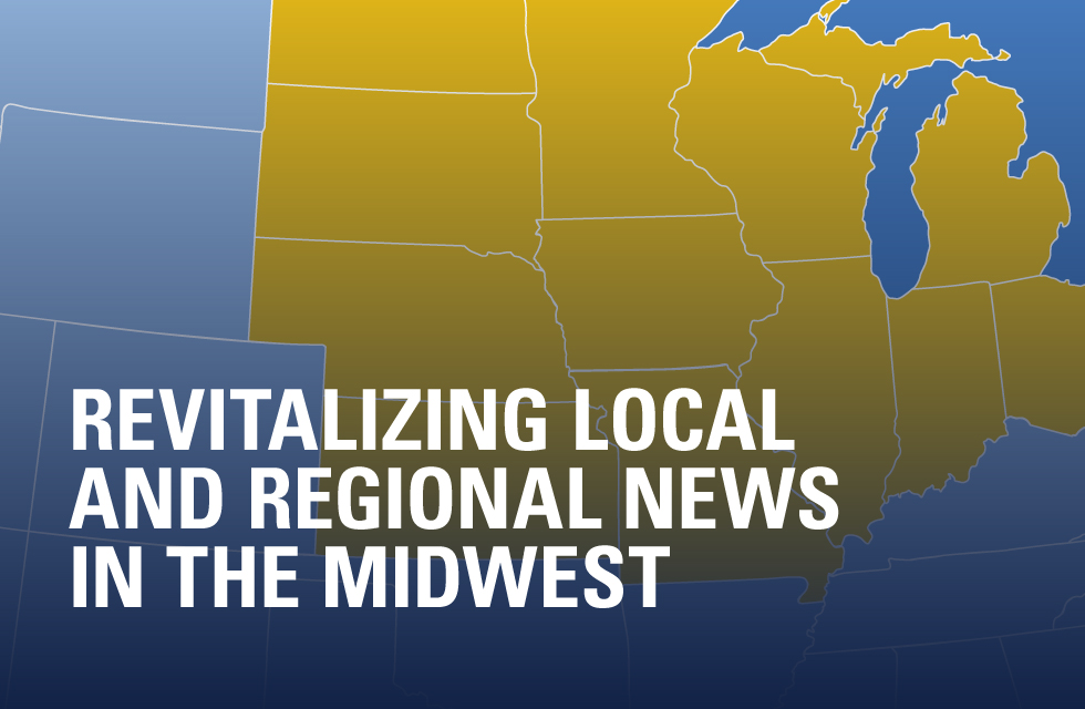 Revitalizing local and regional news in the Midwest