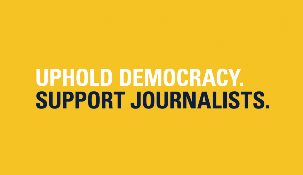 Uphold democracy support journalists